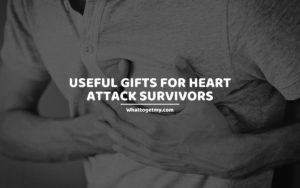Useful Gifts for Heart Attack Survivors whattogetmy