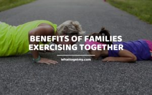 Benefits of Families Exercising Together