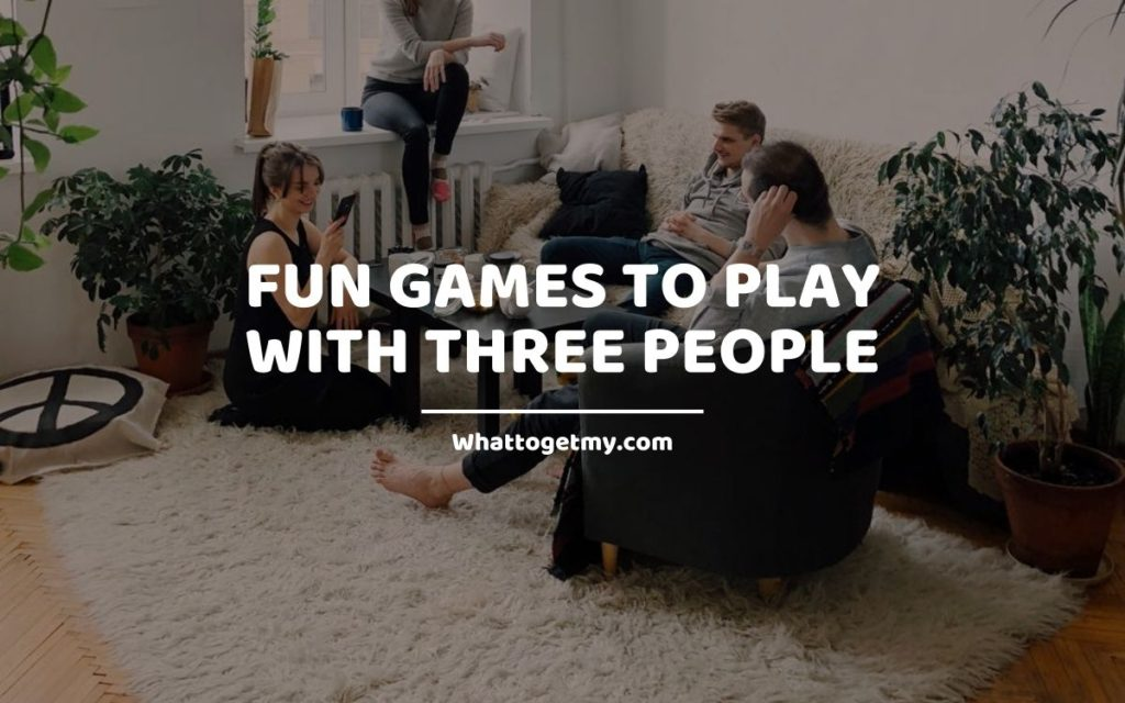 Fun Games to Play with Three People