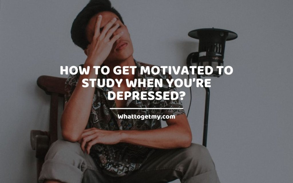 How to get motivated to study when you're depressed_