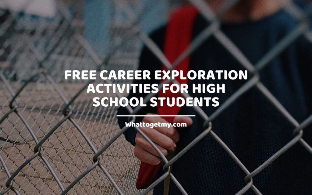 career exploration activities for high school students WhatToGetMy