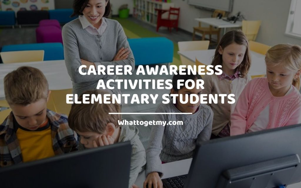 Career Awareness Activities for Elementary Students WhatToGetMy