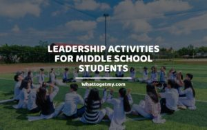 Leadership Activities for Middle School Students WhatToGetMy