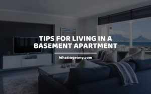 Tips for Living in a Basement Apartment Whattogetmy