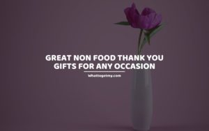 great Non Food Thank You Gifts for any occasion
