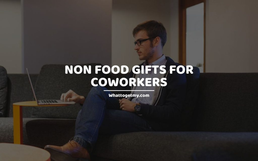 Non Food Gifts For Coworkers