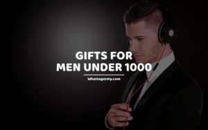 GIFTS FOR MEN UNDER 1000
