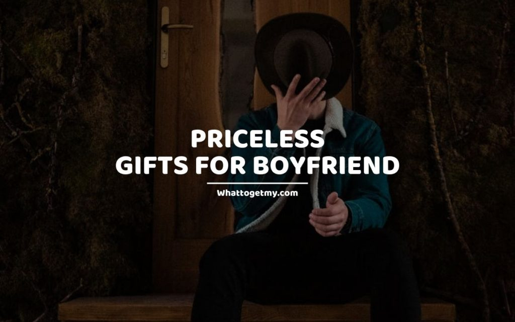 PRICELESS GIFTS FOR BOYFRIEND