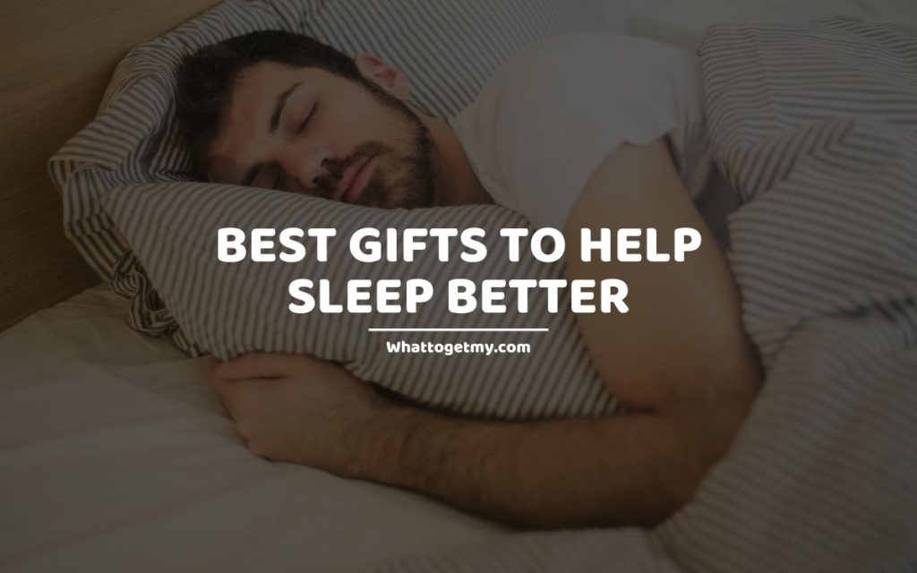 Best Gifts to Help Sleep Better