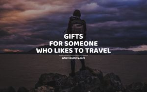 Gifts for Someone who likes to travel