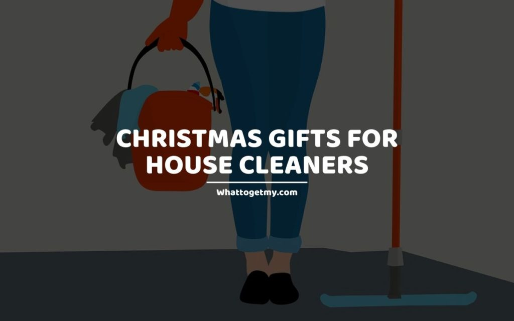 Christmas Gifts For House Cleaners