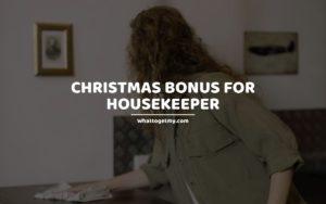 CHRISTMAS BONUS FOR HOUSEKEEPER