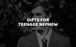 Gifts For Teenage Nephew