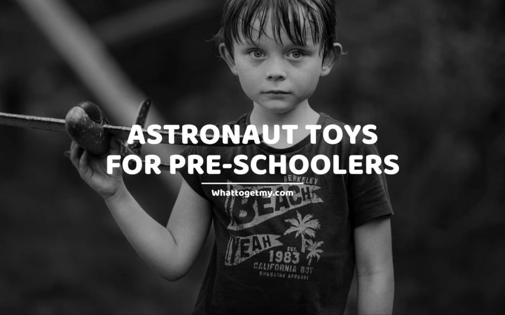 Astronaut Toys for Pre-Schoolers