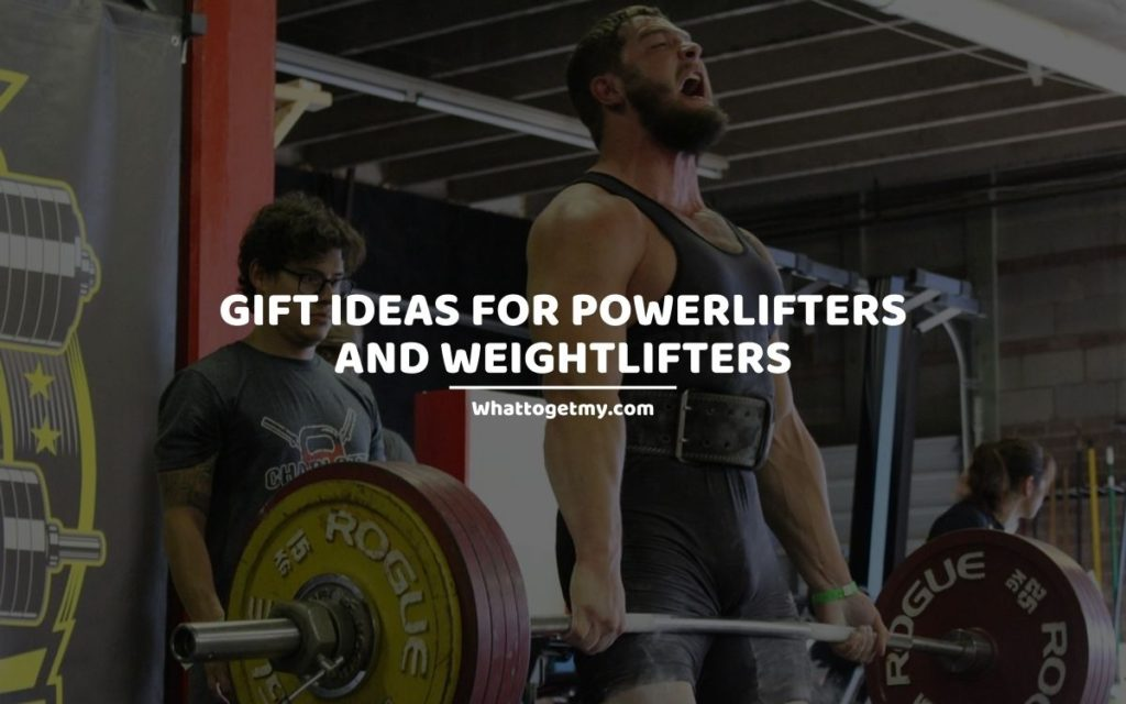 Gift Ideas For Powerlifters And Weightlifters