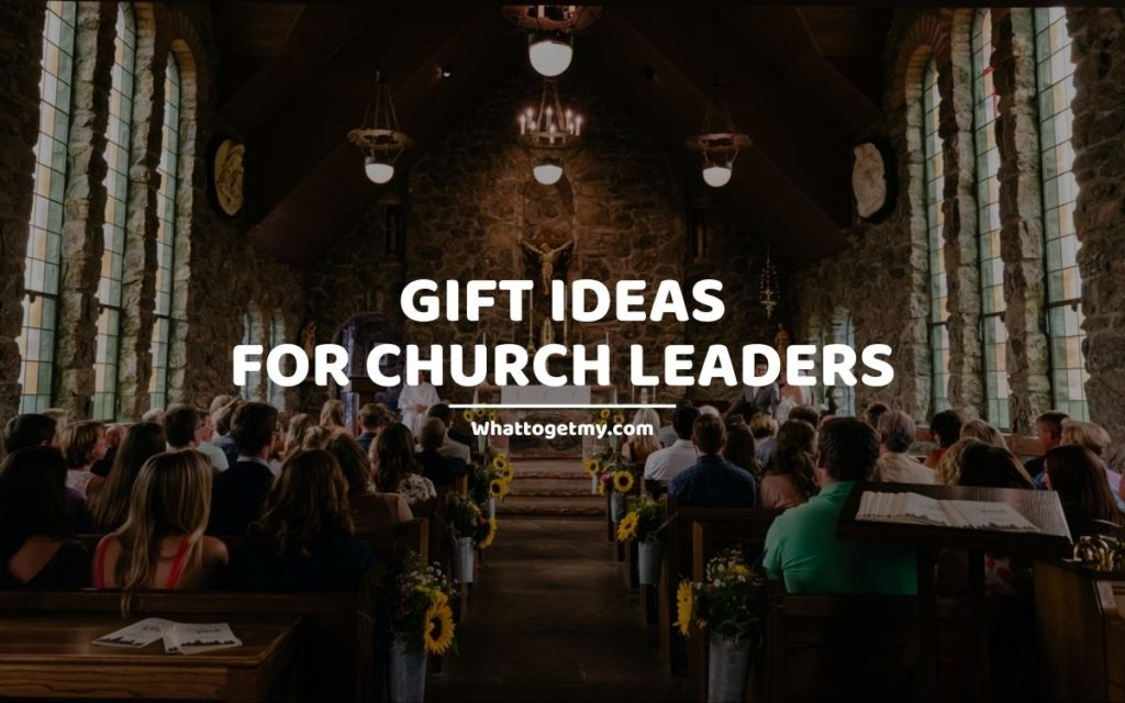 Gift ideas for church leaders whattogetmy