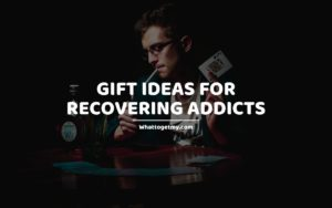 Gift ideas for recovering addicts whattogetmy