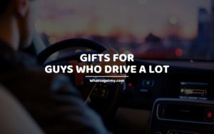 Gifts for Guys people men Who Drive a Lot whattogetmy