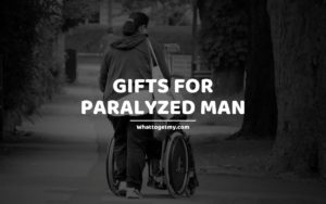 Gifts for Paralyzed Man