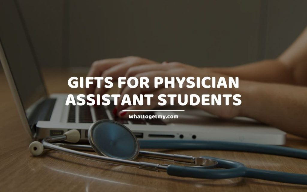 Gifts for Physician Assistant Students