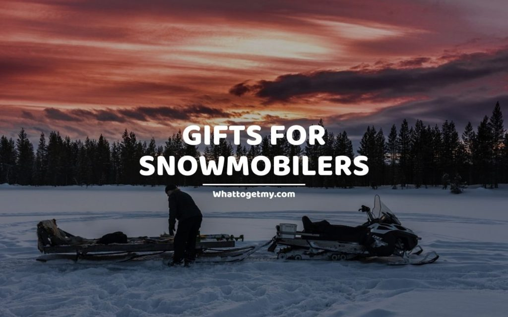 Gifts for Snowmobilers