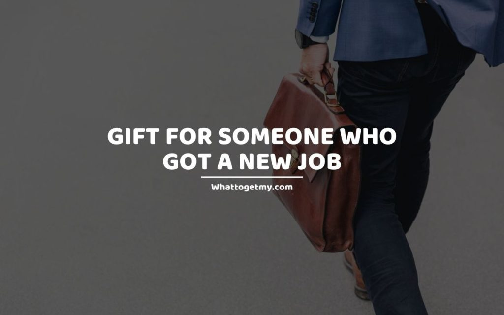 Gifts for someone who got a new job