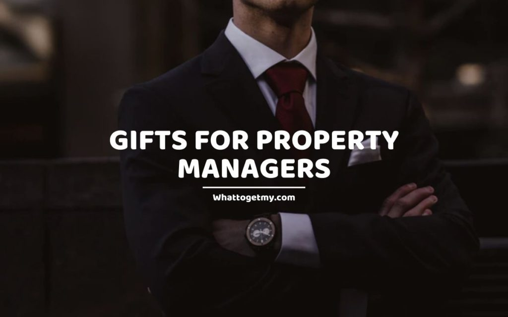 Perfect Gifts For Property Managers whattogetmy