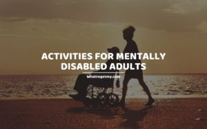 Activities For Mentally Disabled Adults