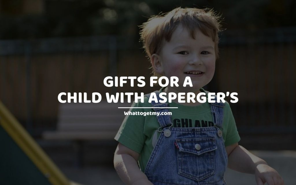 GIFTS FOR A CHILD WITH ASPERGER'S