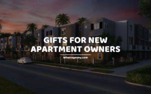 GIFTS FOR NEW APARTMENT OWNERS