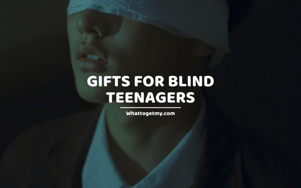 Gifts For Blind Teenagers WTGM