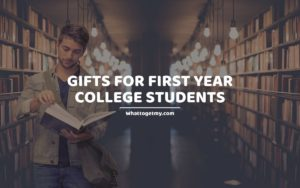 Gifts For First Year College Students