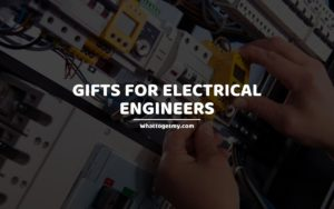Gifts for Electrical Engineers