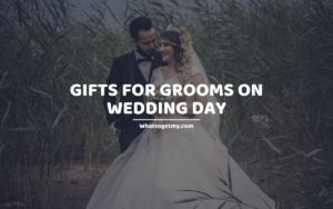 Gifts for Grooms on Wedding Day