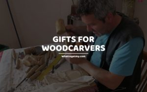 Gifts for Woodcarvers