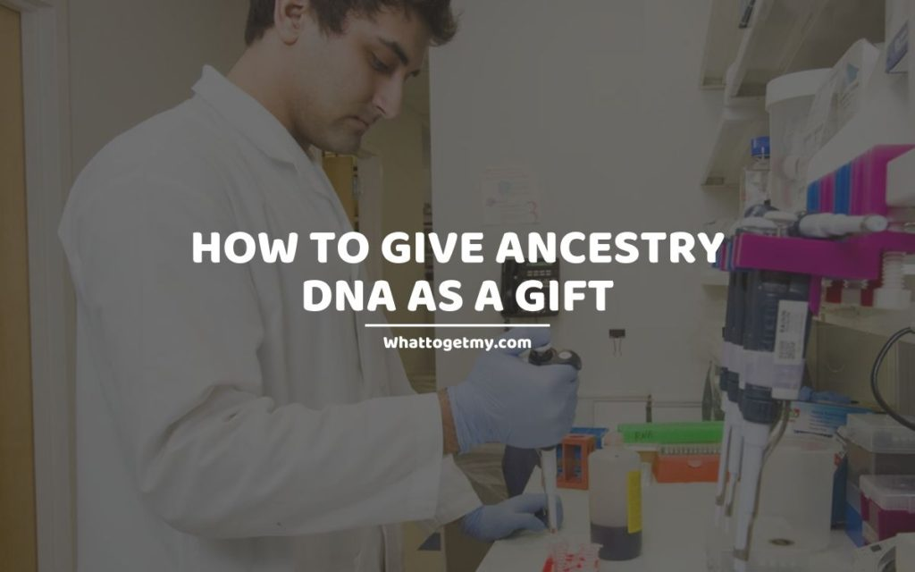 Give Ancestry DNA as a Gift