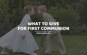 What To Give For First Communion