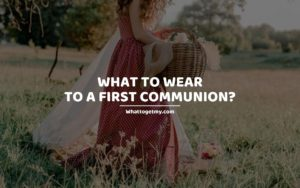 What to Wear to a First Communion_
