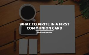 What to Write in a First Communion Card
