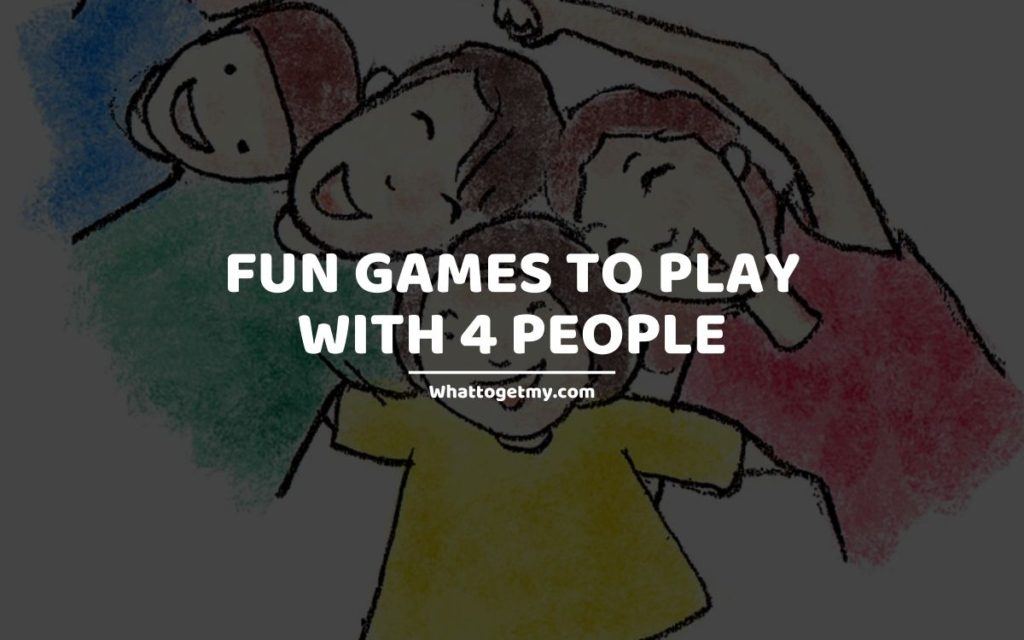 Fun Games to Play with 4 People
