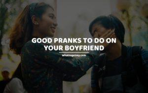 Good Pranks to Do on Your Boyfriend (1)