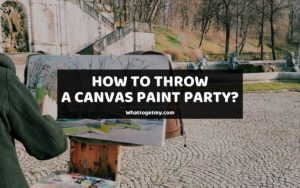 How To Throw A Canvas Paint Party
