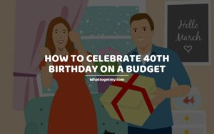 How to Celebrate 40th Birthday on a Budget