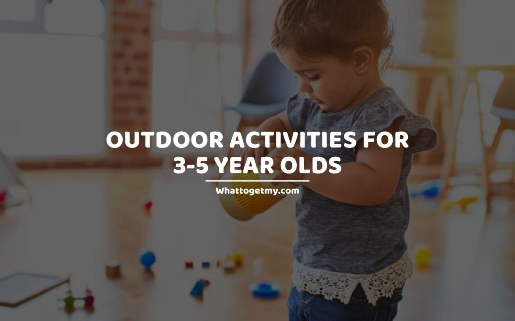 Outdoor activities for 3-5 year olds