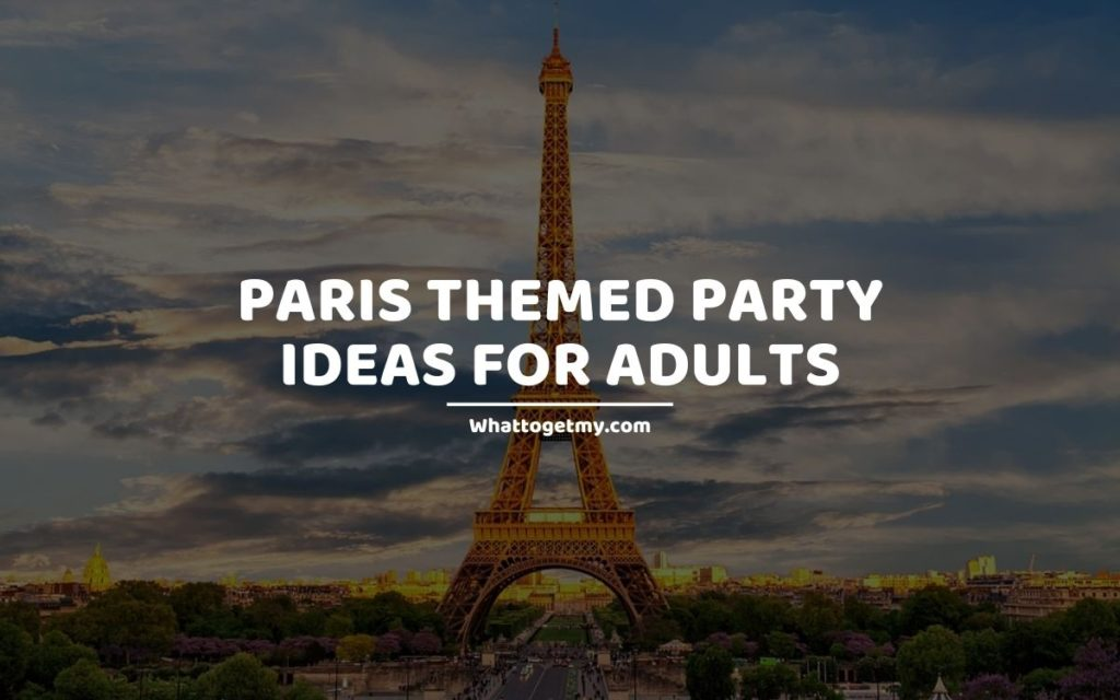 Paris Themed Party Ideas for Adults