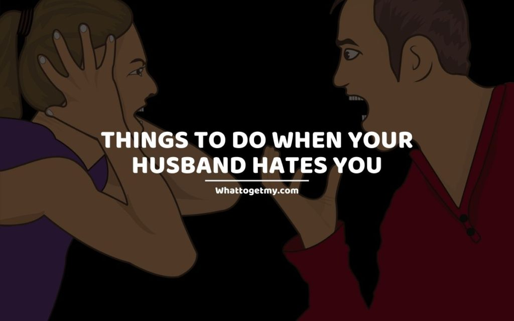 Things to Do When Your Husband Hates You (1)