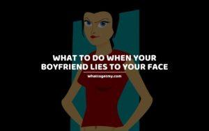 What to Do When Your Boyfriend Lies
