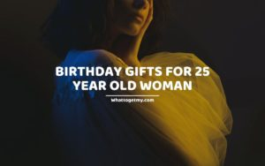 Birthday Gifts for 25 Year Old Woman