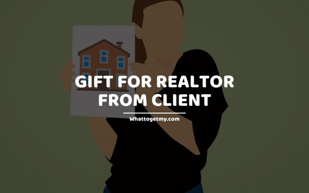 Gift for realtor from client