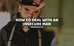How To Deal With An Insecure Man